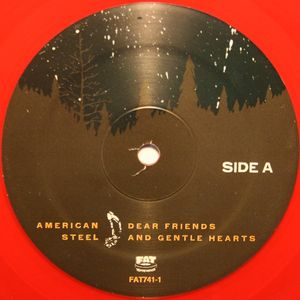 American Steel -Dear Friends And Gentle Hearts