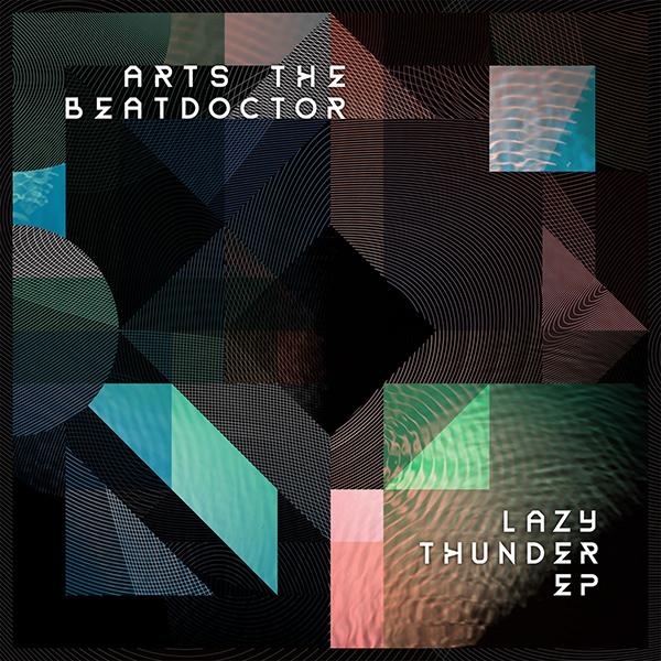 Arts The Beatdoctor -Lazy Thunder EP
