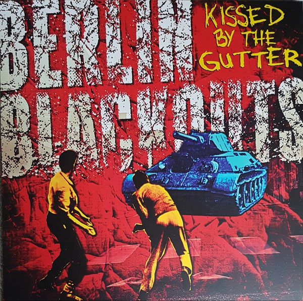 Berlin Blackouts -Kissed By The Gutter