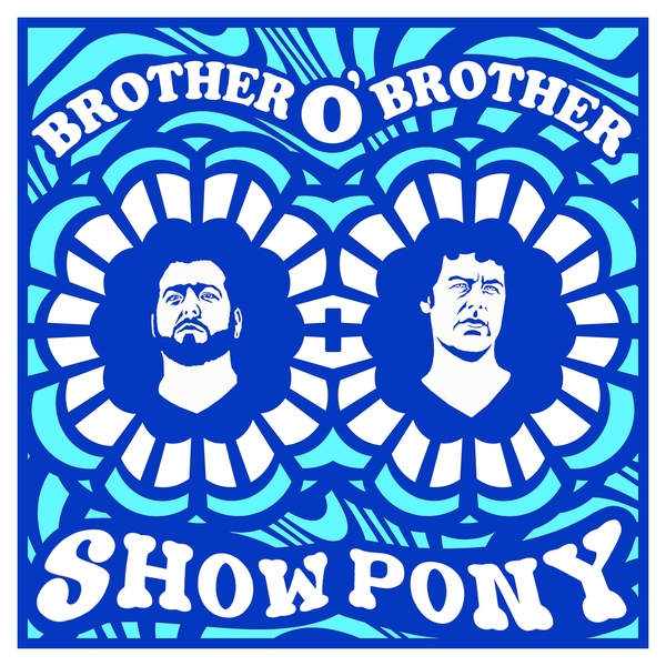 Brother O' Brother - Show Pony