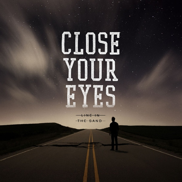 Close Your Eyes Line In The Sand Colored Vinyl