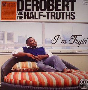 Derobert Amp The Half Truths I M Tryin Colored Vinyl