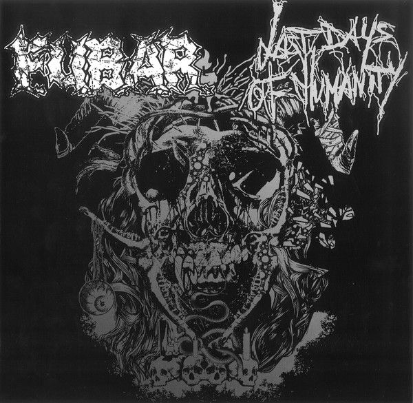 F.U.B.A.R.  & Last Days Of Humanity - Last Days Of Humanity / FUBAR