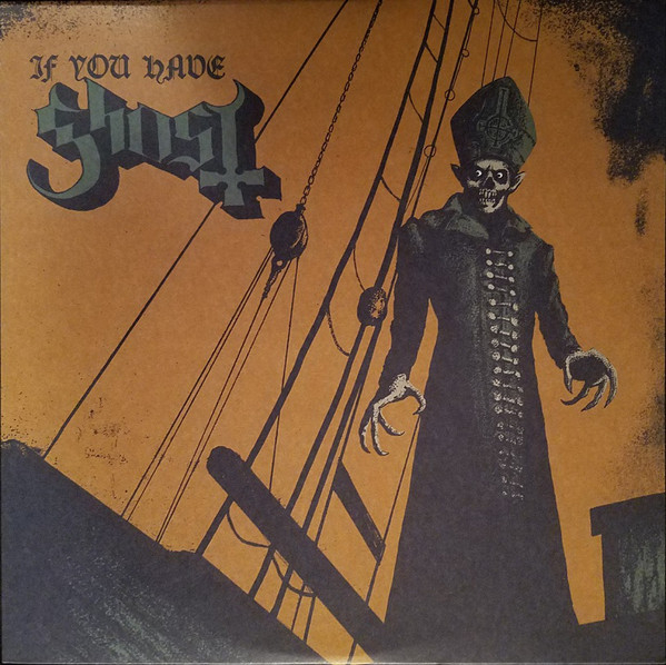 Ghost -If You Have Ghost