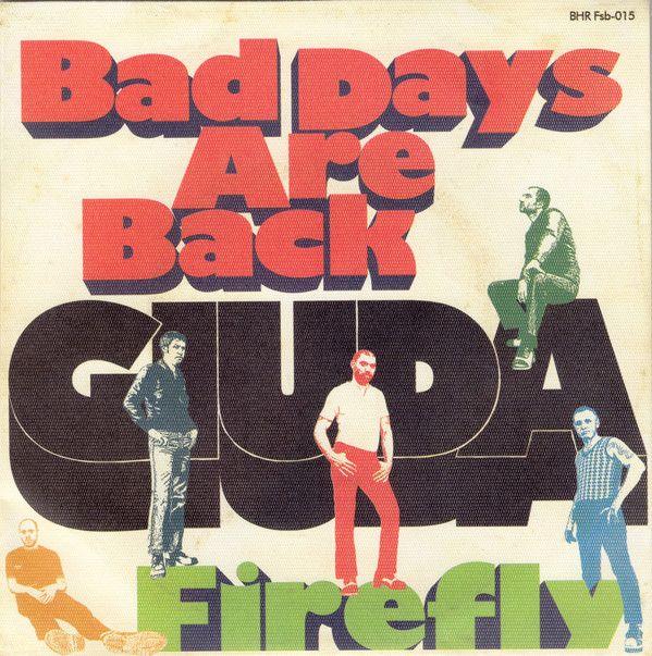 Giuda  - Bad Days Are Back / Firefly