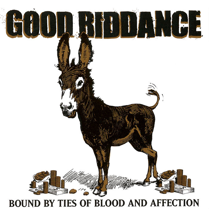 Good Riddance Bound By Ties Of Blood And Affection