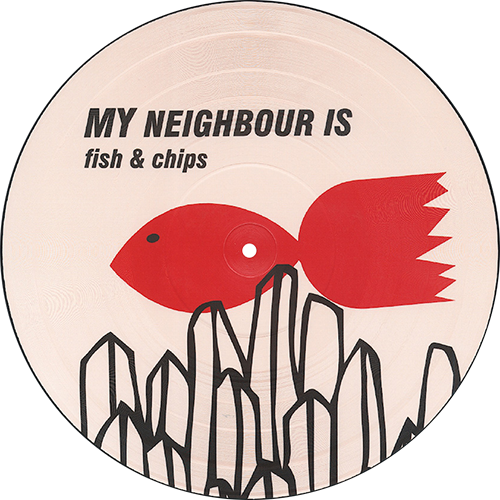 My Neighbour Is -Fish & Chips
