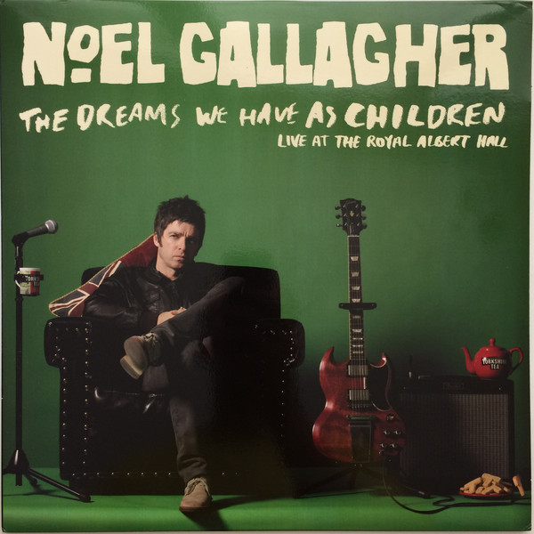 Noel Gallagher -The Dreams We Have As Children - Live At The Royal Albert Hall