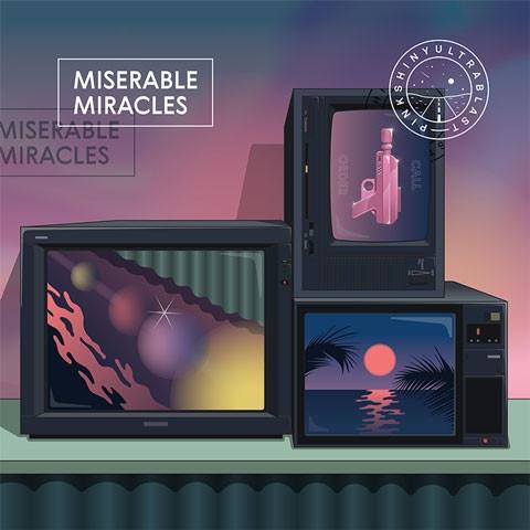 Pinkshinyultrablast Miserable Miracles Colored Vinyl