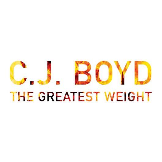 CJ Boyd - The Greatest Weight