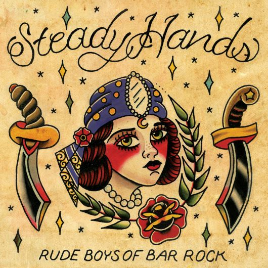Steady Hands - Rude Boys Of Bar Rock