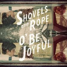 Shovels And Rope O Be Joyful Colored Vinyl