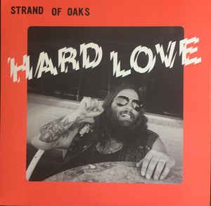 Strand Of Oaks -Hard Love