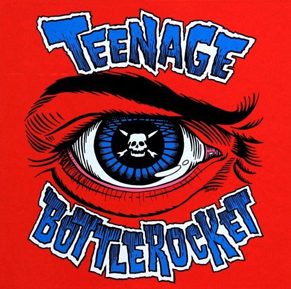 Teenage Bottlerocket - Teenage Bottlerocket