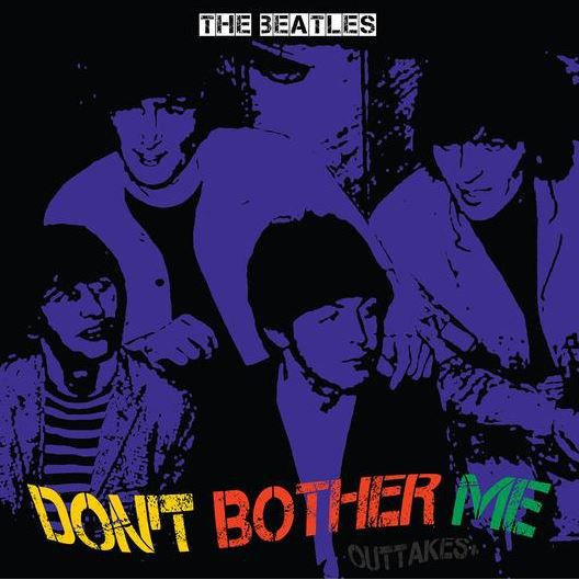 The Beatles - Don't Bother Me