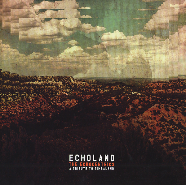 The Echocentrics - Echoland (A Tribute To Timbaland)