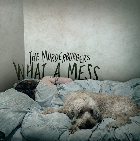 The Murderburgers What A Mess Colored Vinyl