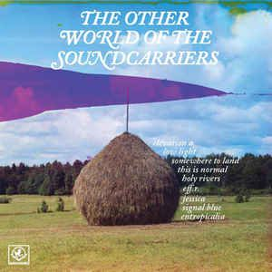 The Soundcarriers The Other World Of The Soundcarriers