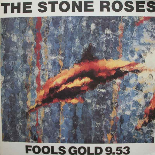 The Stone Roses -Fools Gold 9.53