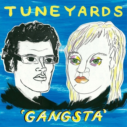 Tune-Yards - Gangsta