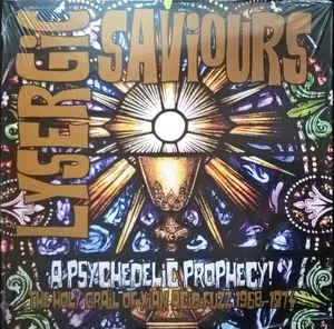Various - Lysergic Saviours (A Psychedelic Prophecy!)