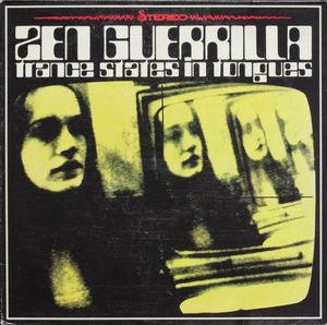 Zen Guerrilla Trance States In Tongues Colored Vinyl