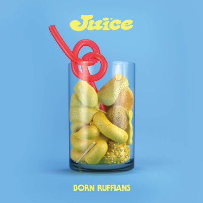 Born Ruffians -Juice