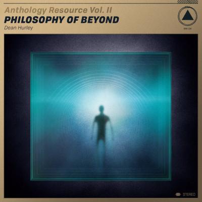 Dean Hurley -Anthology Resource Vol. II: Philosophy of Beyond