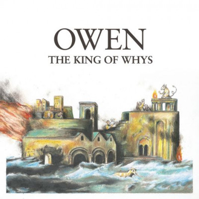 Owen -The King Of Whys