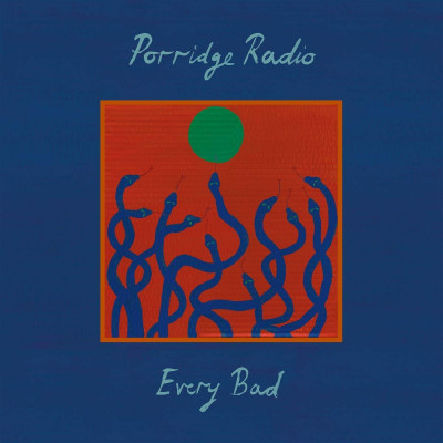 Porridge Radio -Every Bad