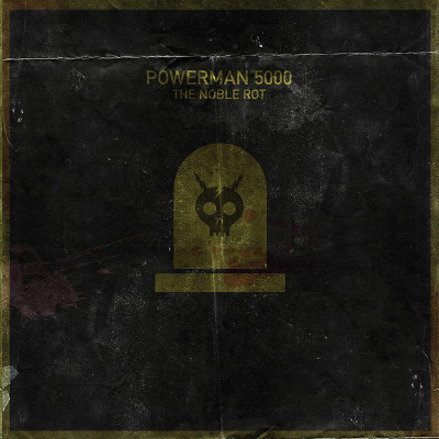 Powerman 5000 -The Noble Rot