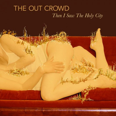 The Out Crowd -Then I Saw The Holy City